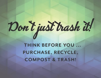 Don't Just Trash It!
